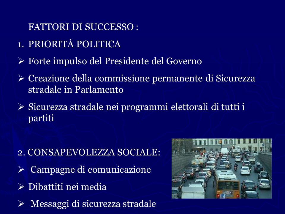 FATTORI DI SUCCESSO : PRIORITÀ POLITICA. Forte impulso del Presidente del Governo.