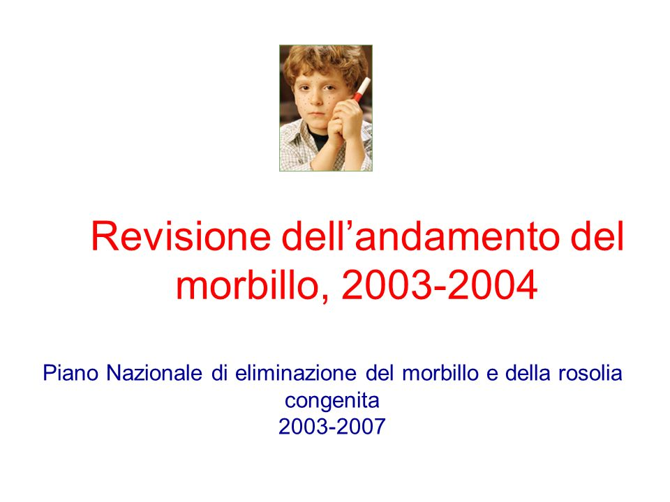 Revisione dell'andamento del morbillo, 2003-2004