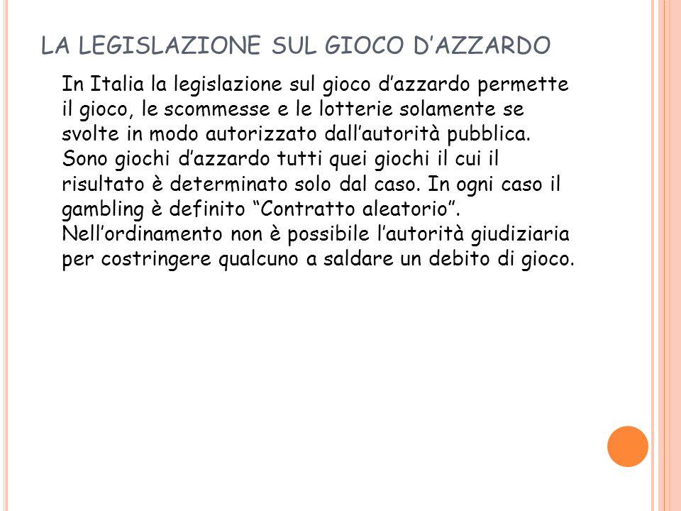 LA LEGISLAZIONE SUL GIOCO D'AZZARDO