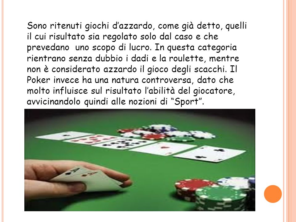Sono ritenuti giochi d'azzardo, come già detto, quelli il cui risultato sia regolato solo dal caso e che prevedano uno scopo di lucro.