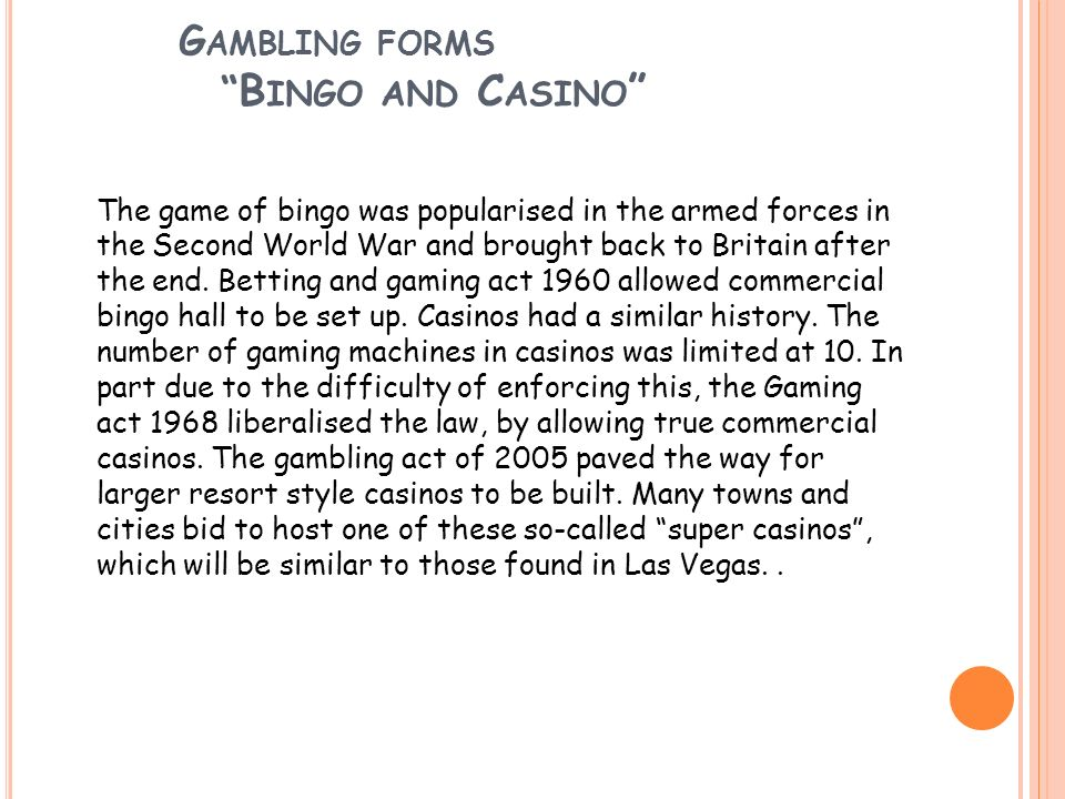 Gambling forms Bingo and Casino