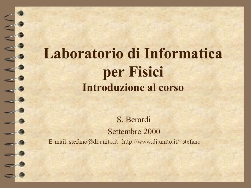 Laboratorio di Informatica per Fisici Introduzione al corso