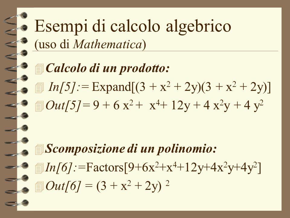 Esempi di calcolo algebrico (uso di Mathematica)