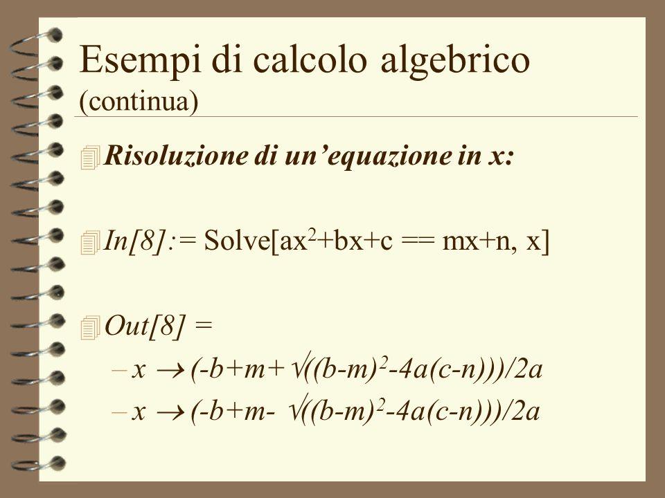Esempi di calcolo algebrico (continua)