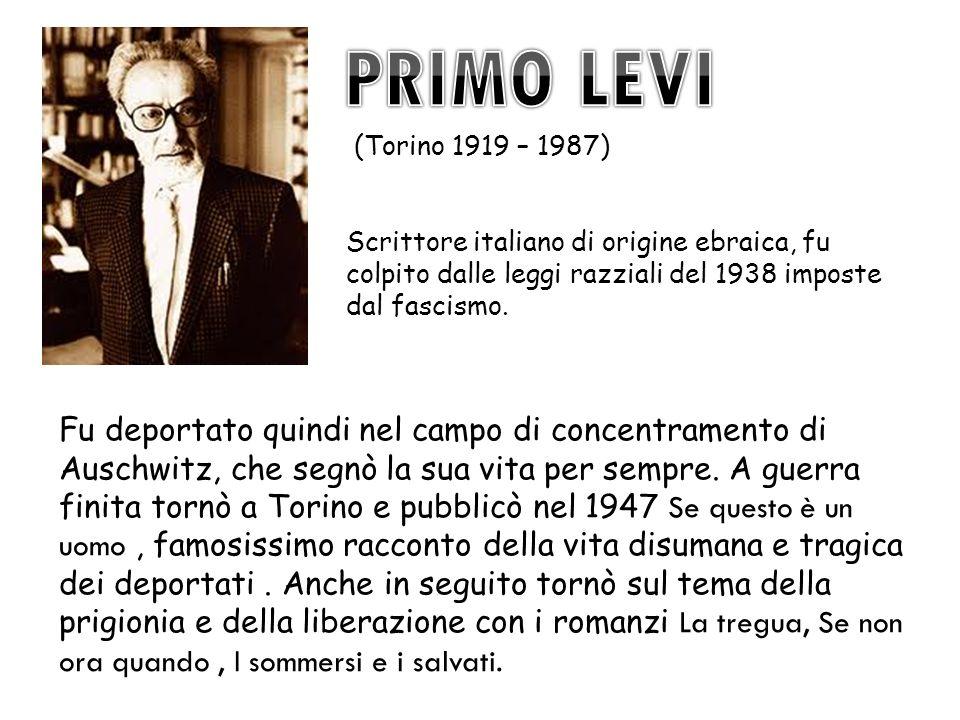 PRIMO LEVI Fu deportato quindi nel campo di concentramento di