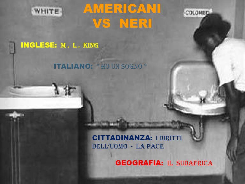 AMERICANI VS NERI INGLESE: M . L . KING ITALIANO: HO UN SOGNO