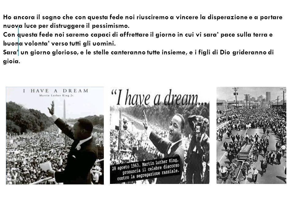 Ho ancora il sogno che con questa fede noi riusciremo a vincere la disperazione e a portare nuova luce per distruggere il pessimismo.