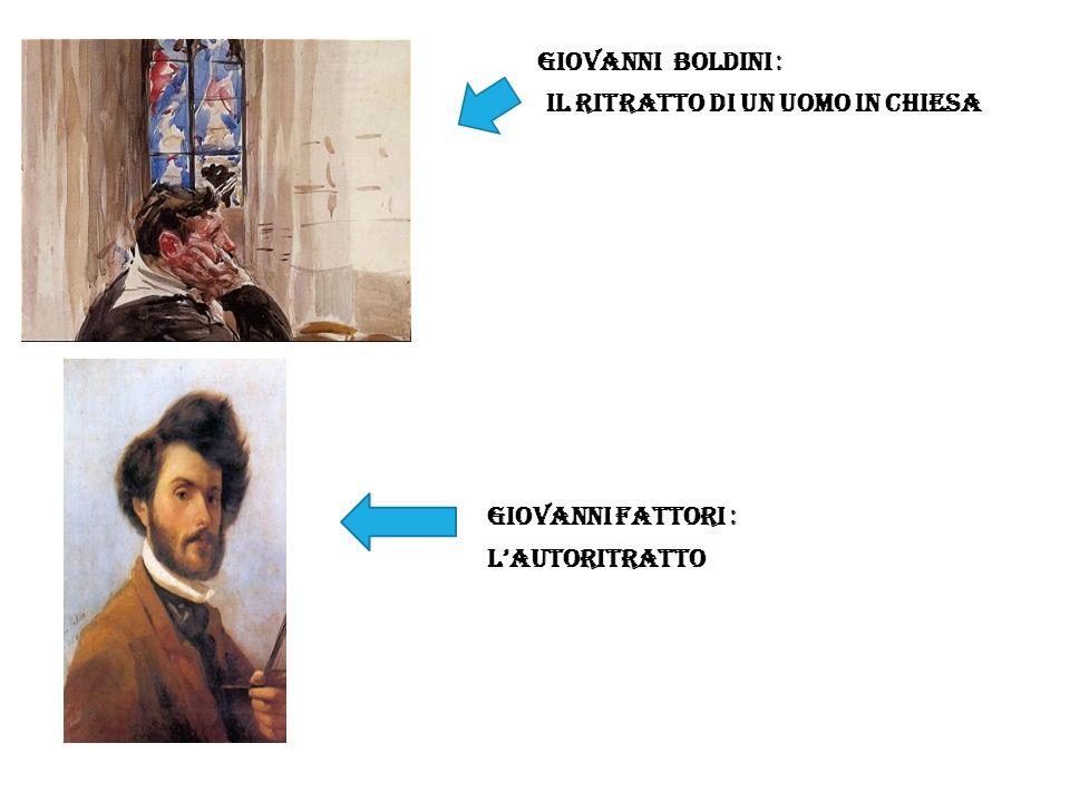 Giovanni boldini : Il ritratto di un uomo in chiesa Giovanni fattori : L'autoritratto
