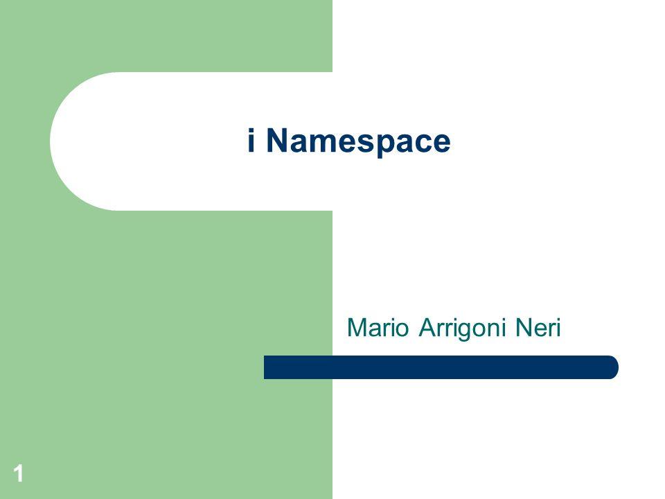 i Namespace Mario Arrigoni Neri