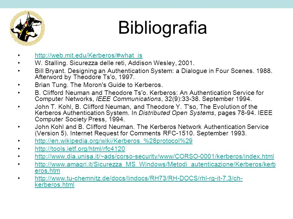 Bibliografia http://web.mit.edu/Kerberos/#what_is