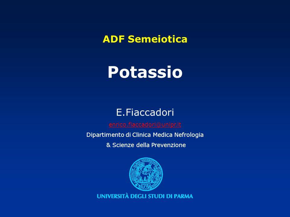 Potassio ADF Semeiotica E.Fiaccadori enrico.fiaccadori@unipr.it