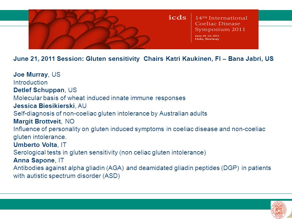 June 21, 2011 Session: Gluten sensitivity Chairs Katri Kaukinen, FI – Bana Jabri, US