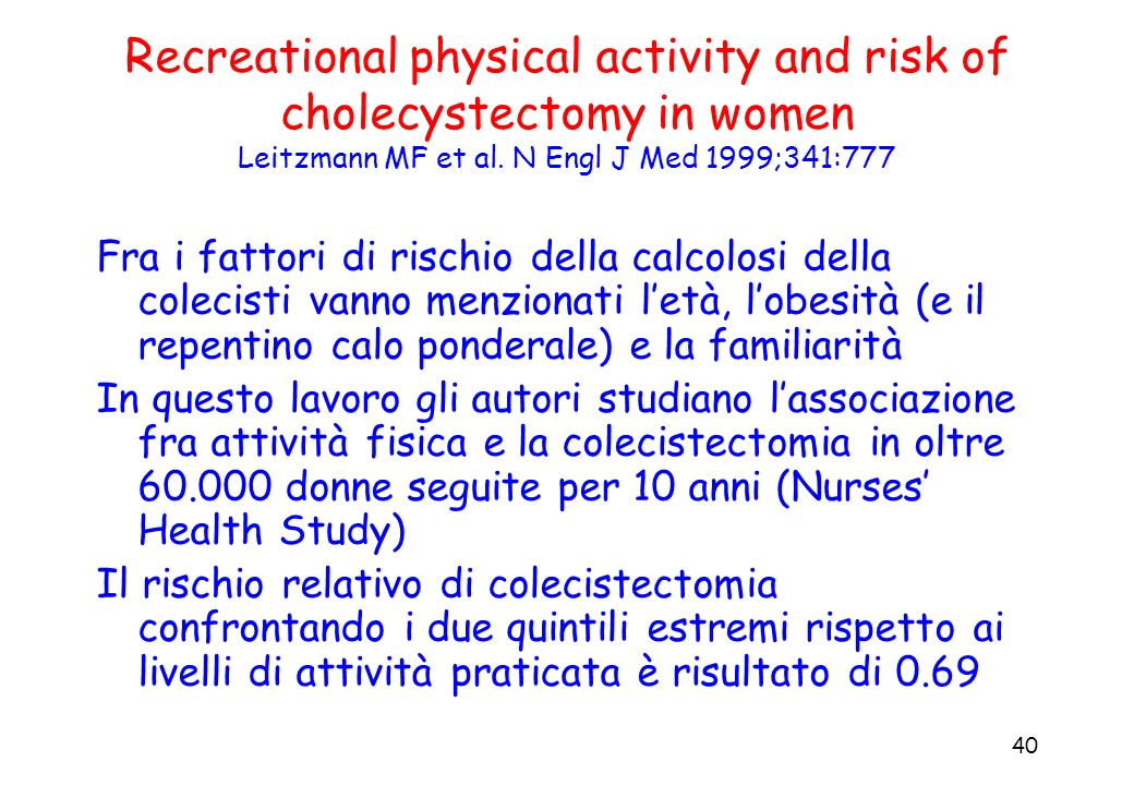 Recreational physical activity and risk of cholecystectomy in women Leitzmann MF et al. N Engl J Med 1999;341:777