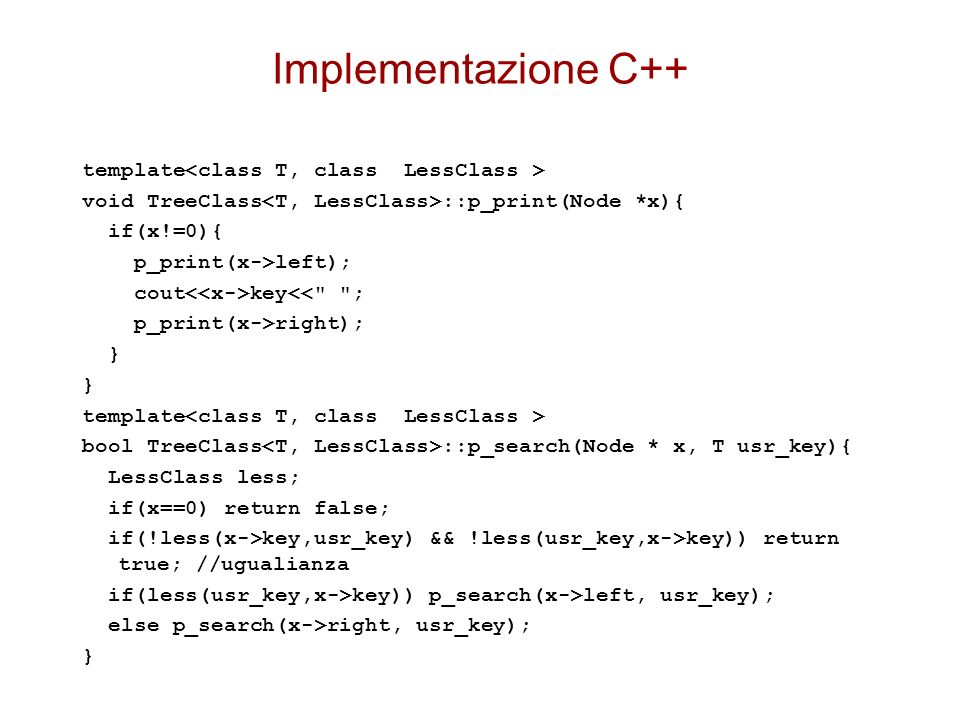 Implementazione C++ template<class T, class LessClass >