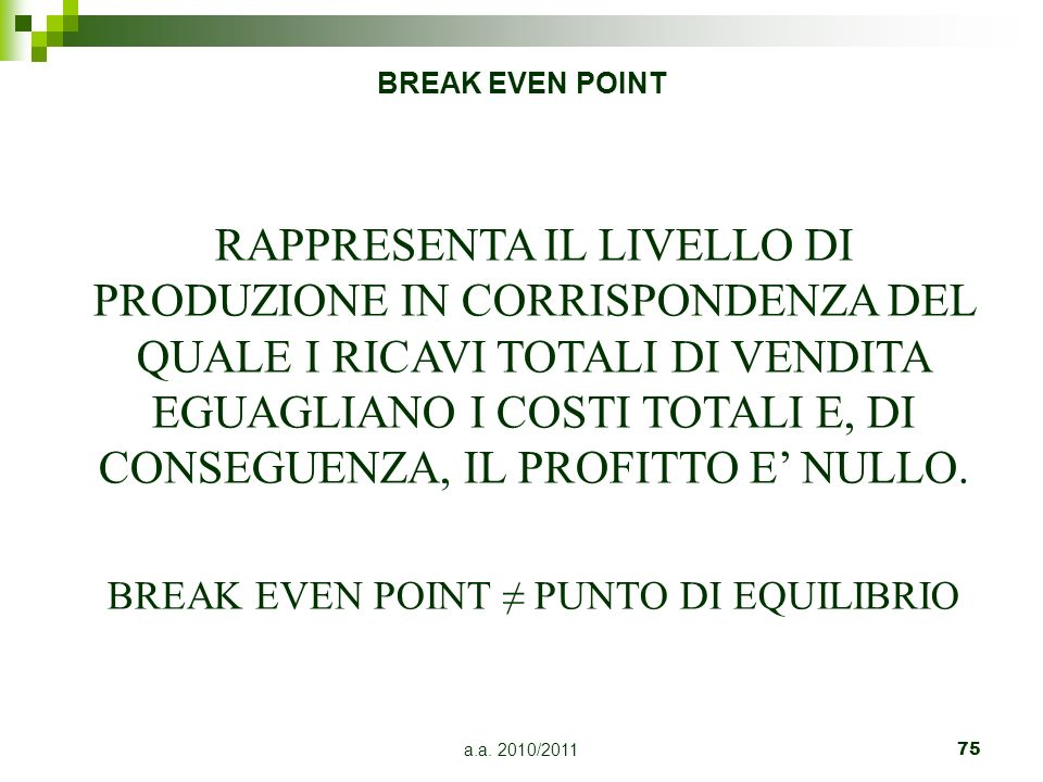 BREAK EVEN POINT ≠ PUNTO DI EQUILIBRIO