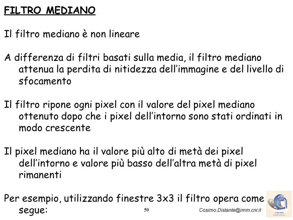 FILTRO MEDIANO Il filtro mediano è non lineare.