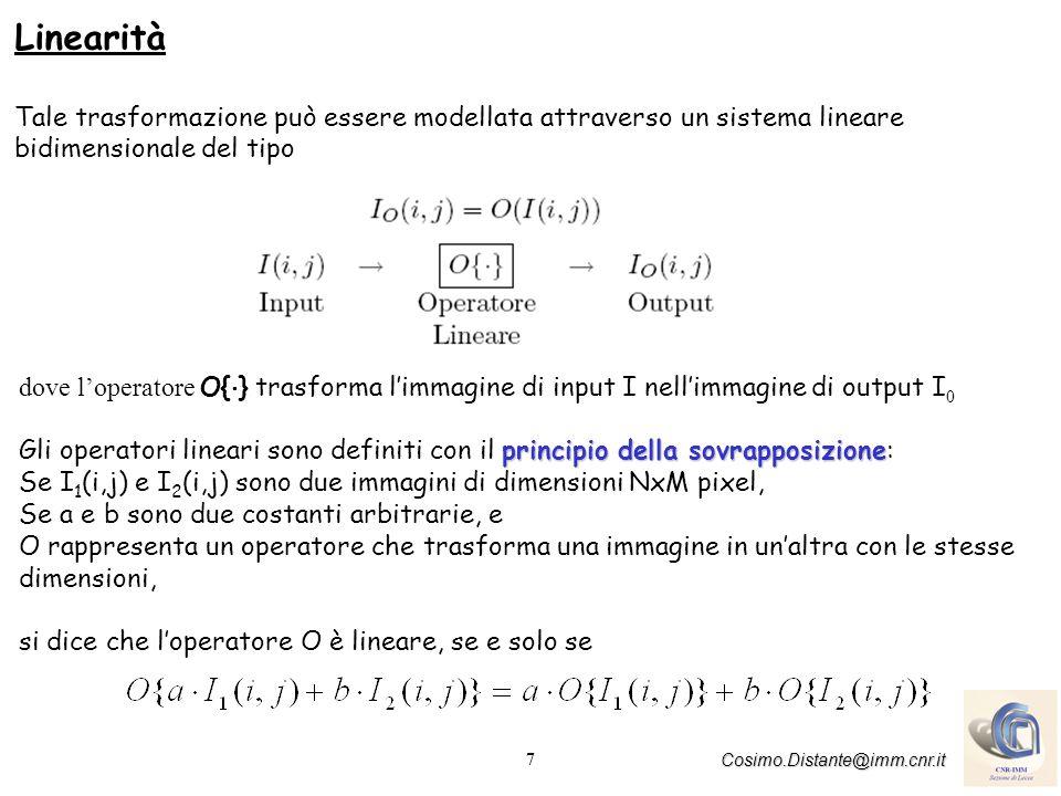 Linearità Tale trasformazione può essere modellata attraverso un sistema lineare bidimensionale del tipo.