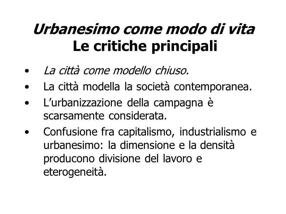 Urbanesimo come modo di vita Le critiche principali