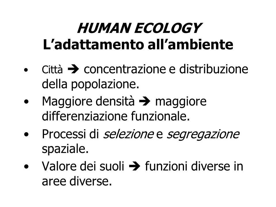 HUMAN ECOLOGY L'adattamento all'ambiente