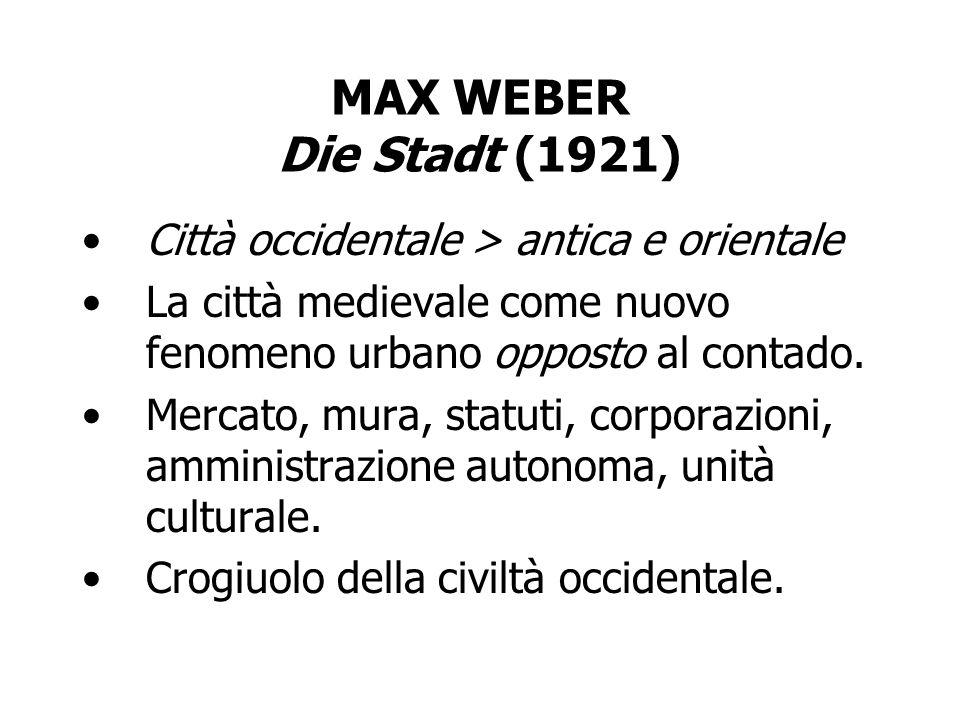 MAX WEBER Die Stadt (1921) Città occidentale > antica e orientale