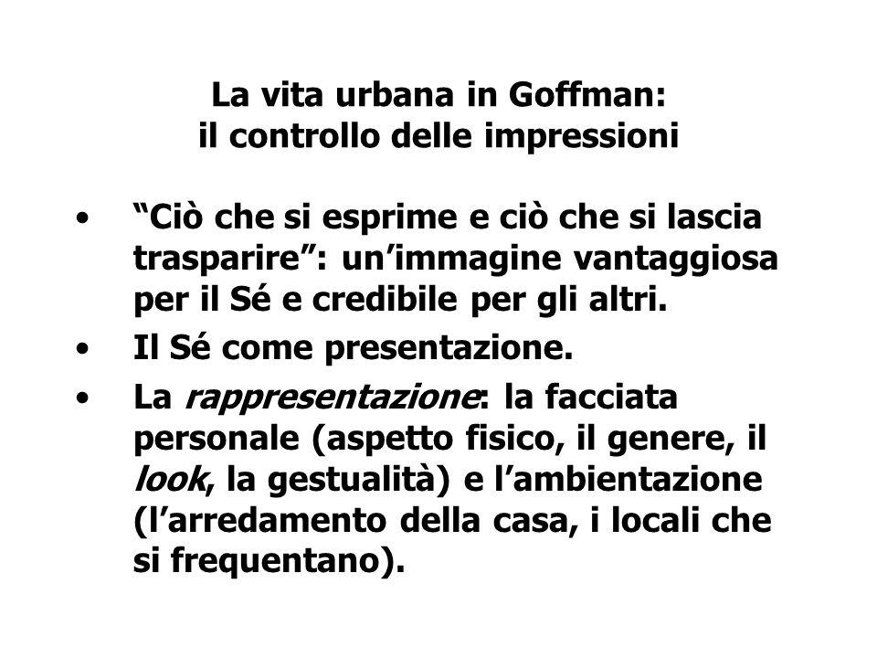 La vita urbana in Goffman: il controllo delle impressioni