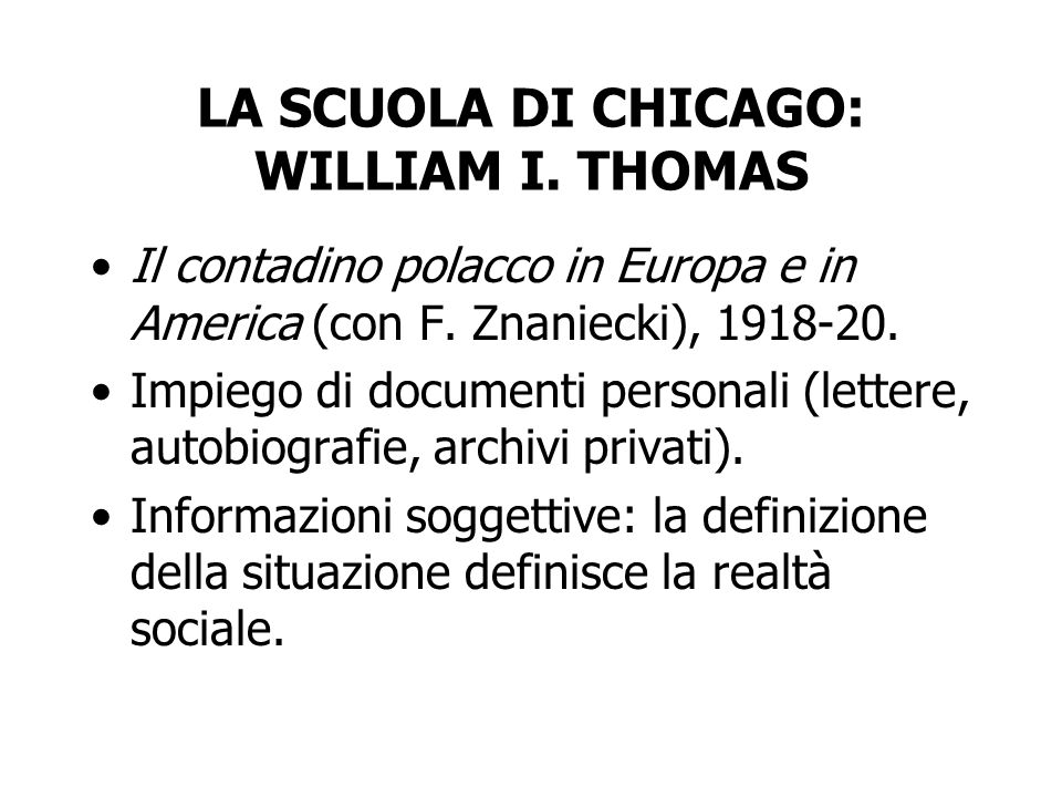 LA SCUOLA DI CHICAGO: WILLIAM I. THOMAS