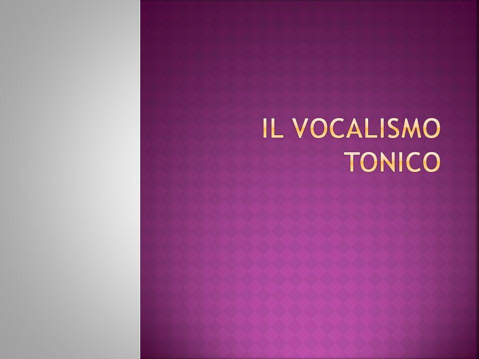 Il vocalismo tonico