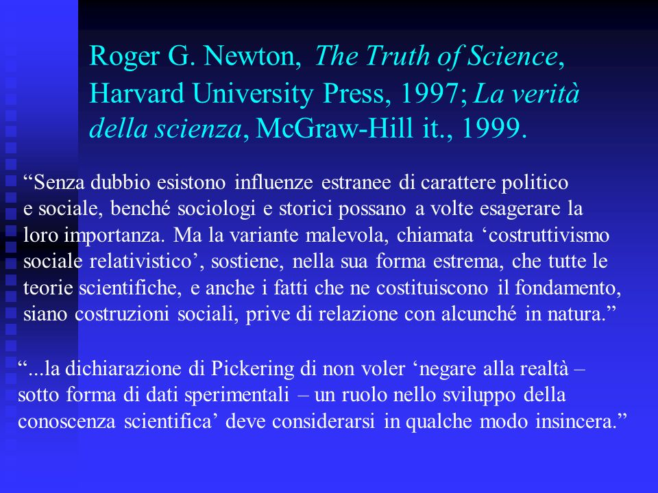 Roger G. Newton, The Truth of Science, Harvard University Press, 1997; La verità della scienza, McGraw-Hill it., 1999.