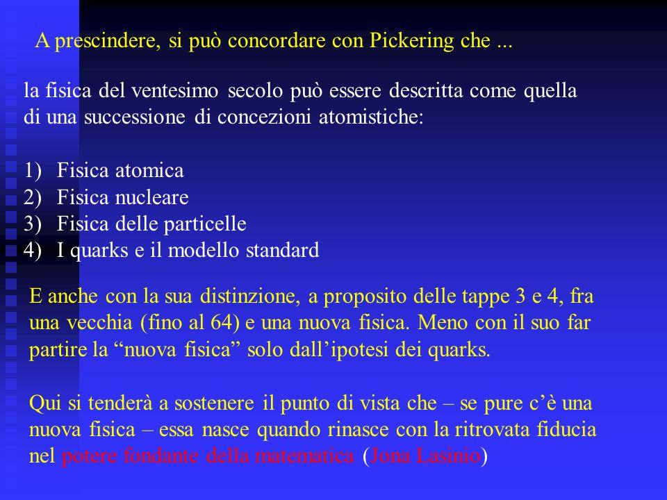 A prescindere, si può concordare con Pickering che ...