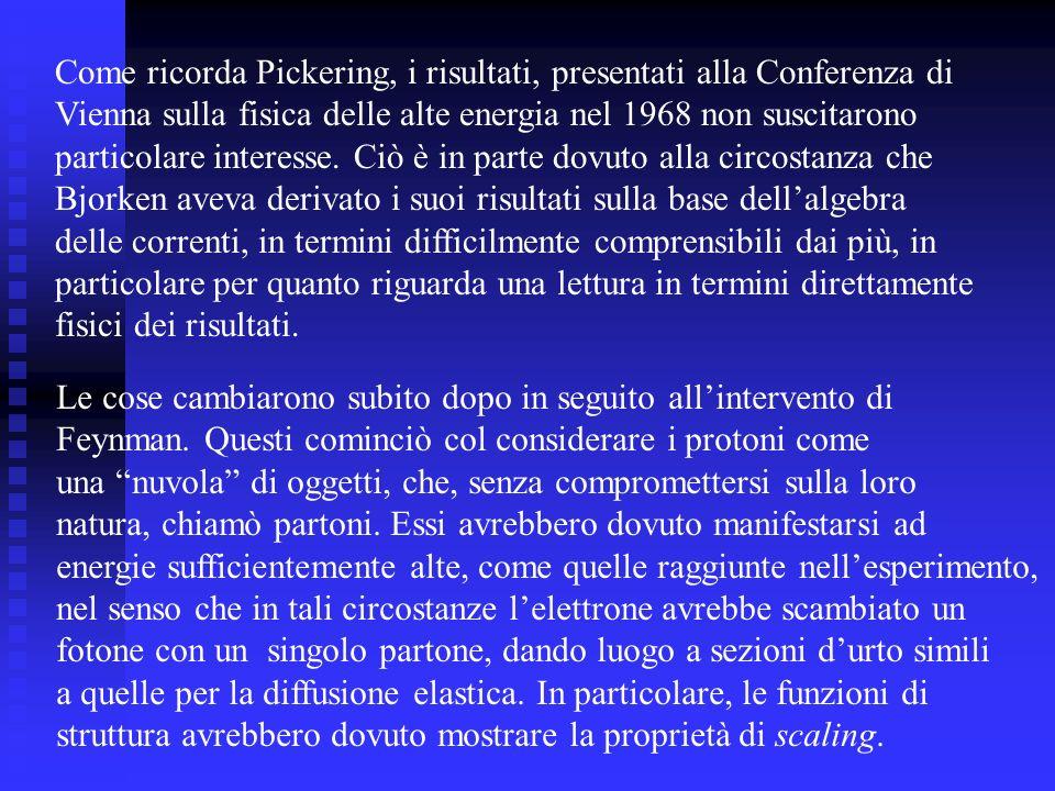 Come ricorda Pickering, i risultati, presentati alla Conferenza di