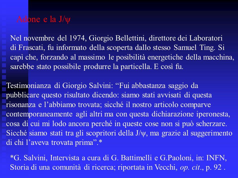 Adone e la J/ψ Nel novembre del 1974, Giorgio Bellettini, direttore dei Laboratori.