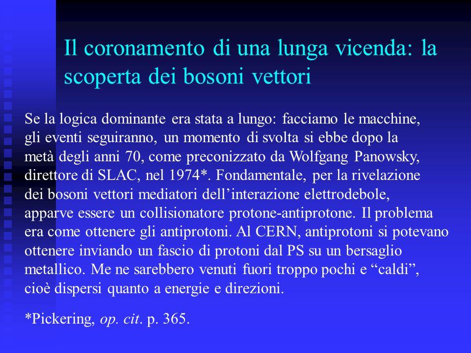 Il coronamento di una lunga vicenda: la scoperta dei bosoni vettori