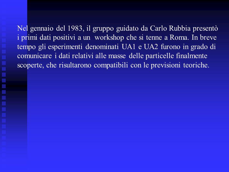 Nel gennaio del 1983, il gruppo guidato da Carlo Rubbia presentò