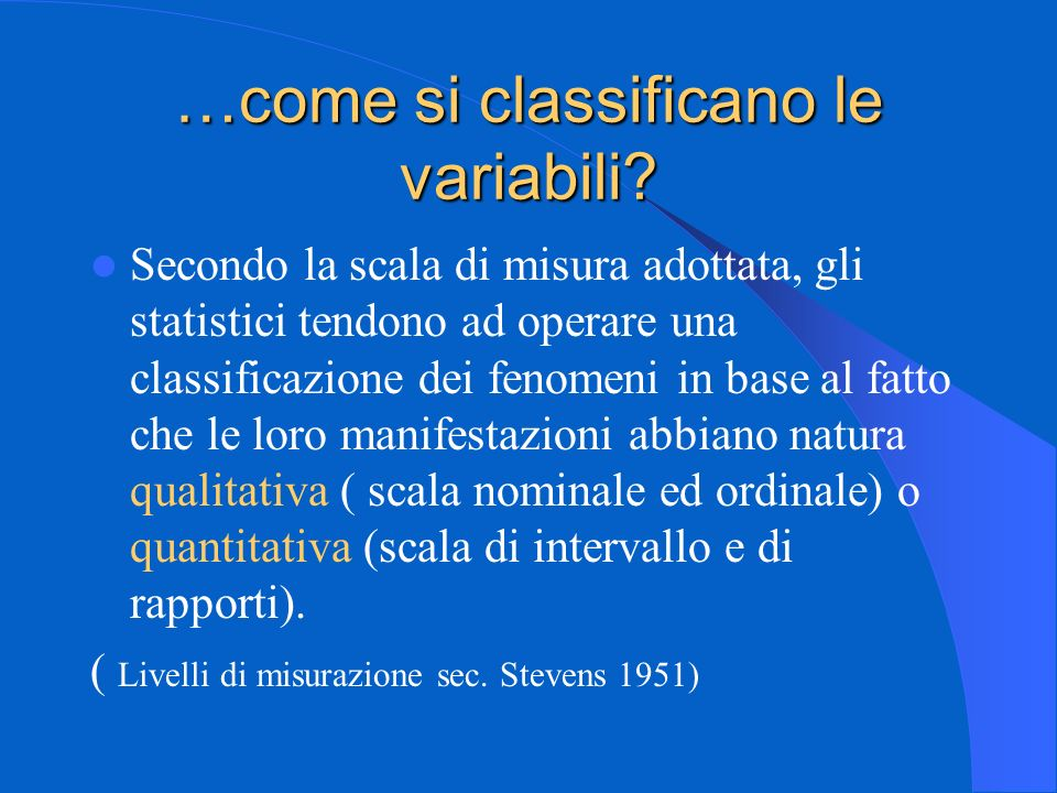 …come si classificano le variabili