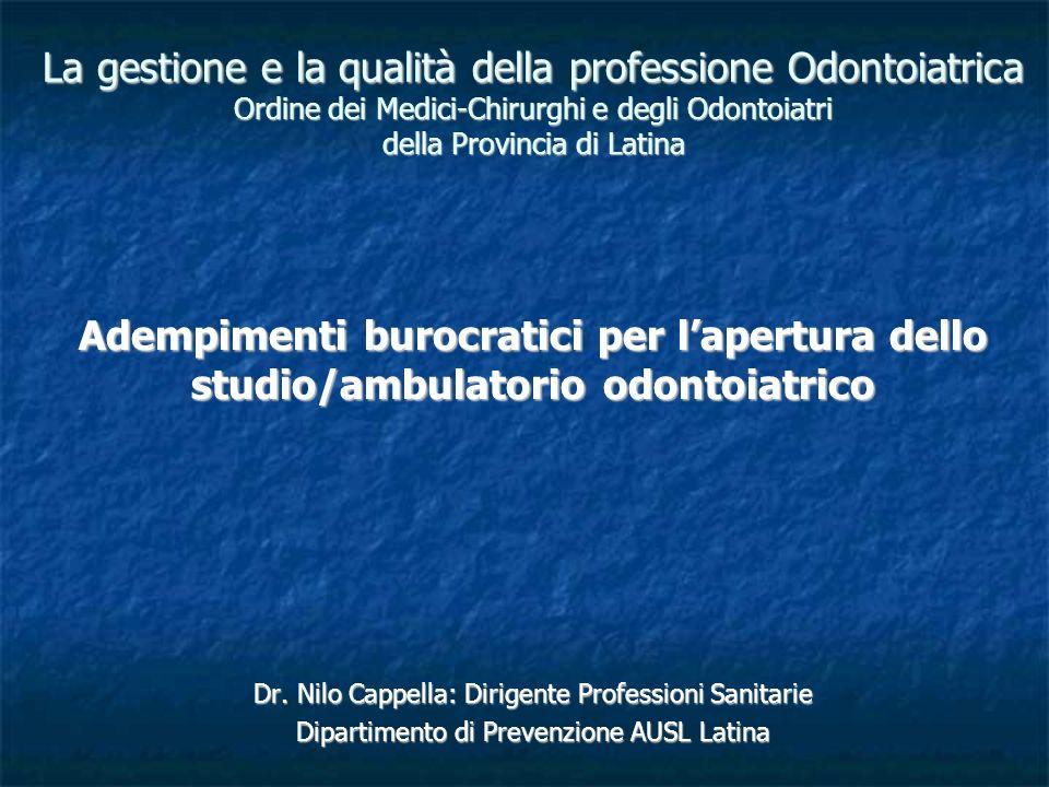 La gestione e la qualità della professione Odontoiatrica Ordine dei Medici-Chirurghi e degli Odontoiatri della Provincia di Latina