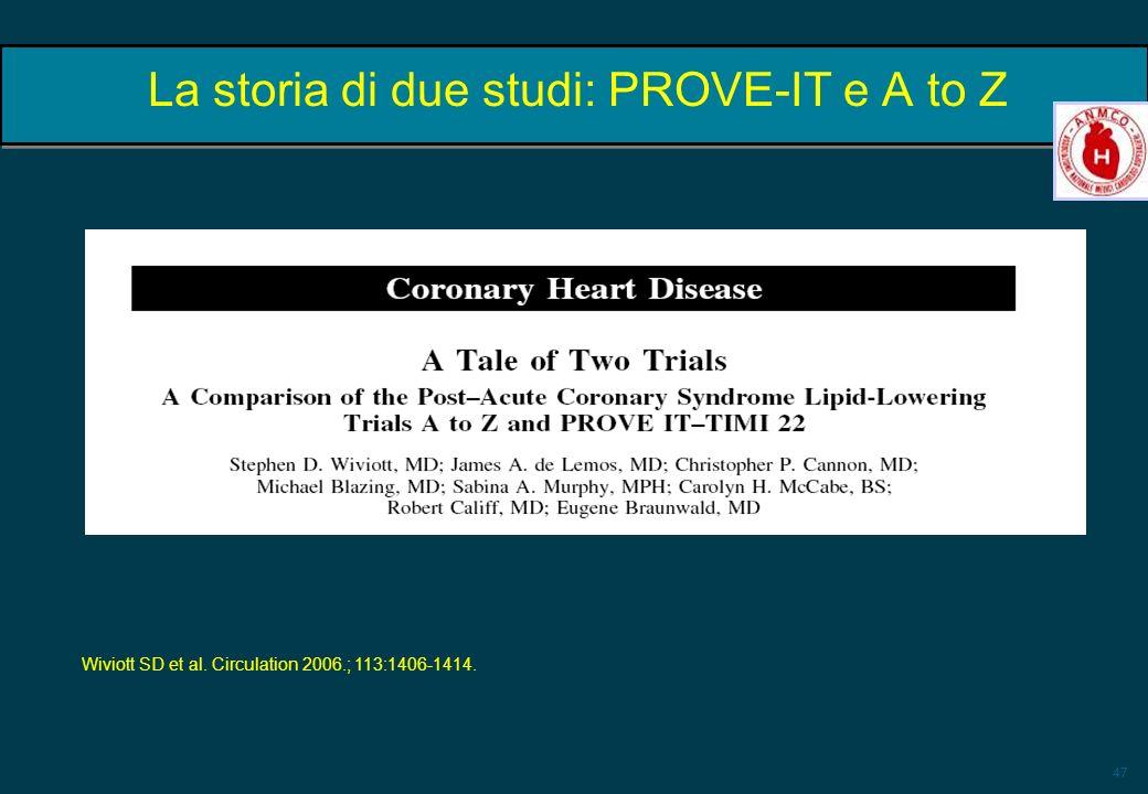 La storia di due studi: PROVE-IT e A to Z