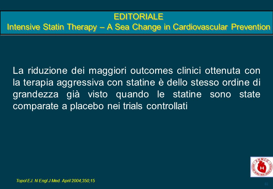EDITORIALE Intensive Statin Therapy – A Sea Change in Cardiovascular Prevention
