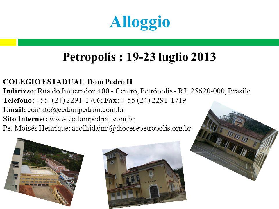 Alloggio Petropolis : 19-23 luglio 2013 COLEGIO ESTADUAL Dom Pedro II