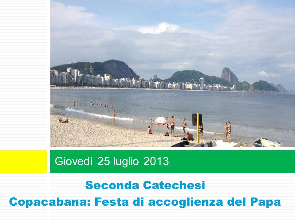 Copacabana: Festa di accoglienza del Papa