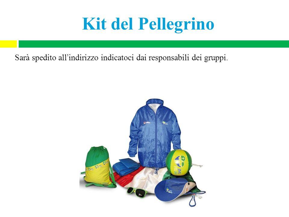 Kit del Pellegrino Sarà spedito all'indirizzo indicatoci dai responsabili dei gruppi.