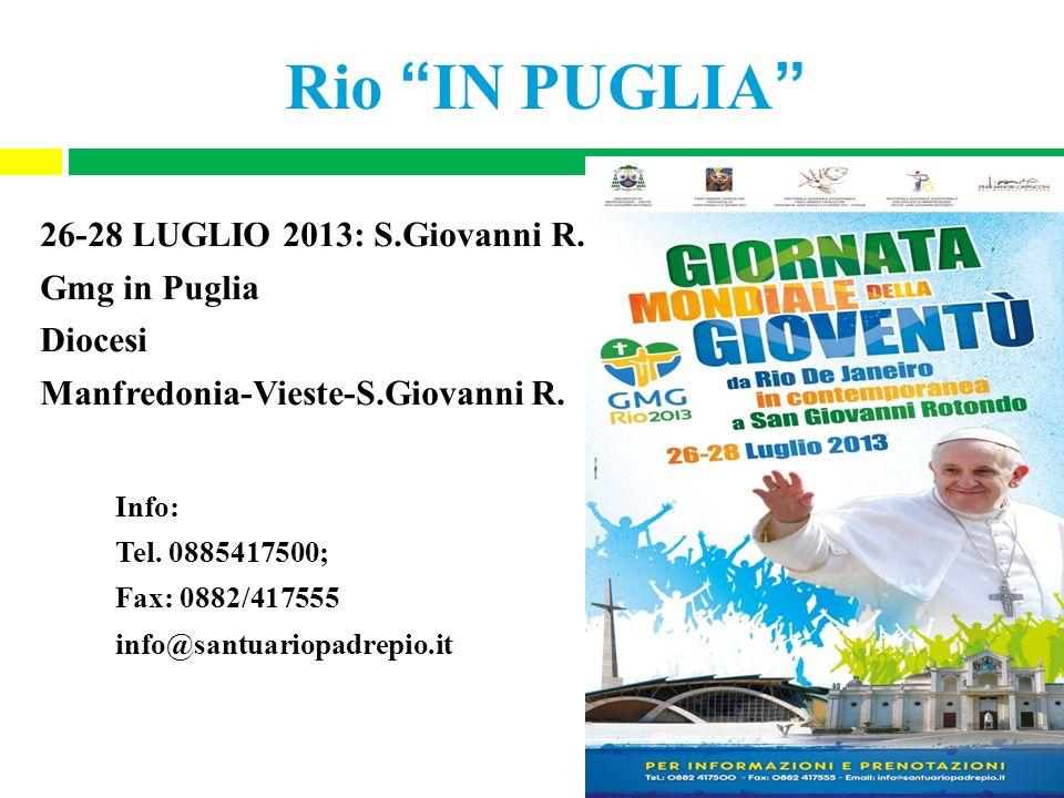 Rio IN PUGLIA 26-28 LUGLIO 2013: S.Giovanni R. Gmg in Puglia Diocesi