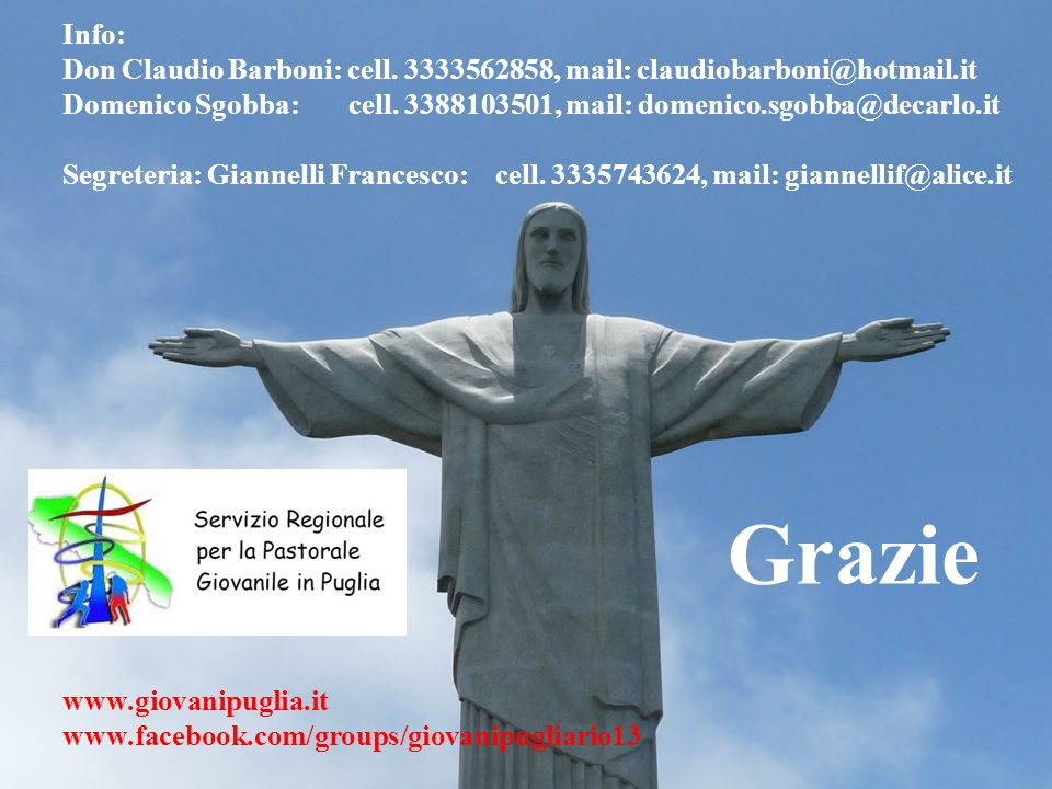 Info:Don Claudio Barboni: cell. 3333562858, mail: claudiobarboni@hotmail.it.