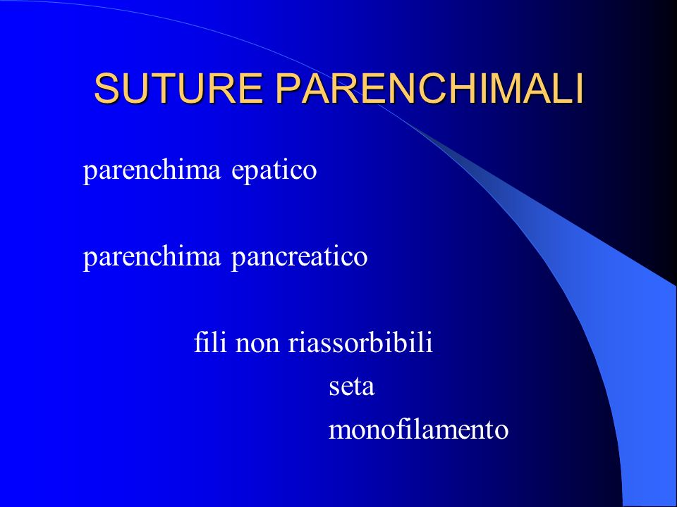 SUTURE PARENCHIMALI parenchima epatico parenchima pancreatico