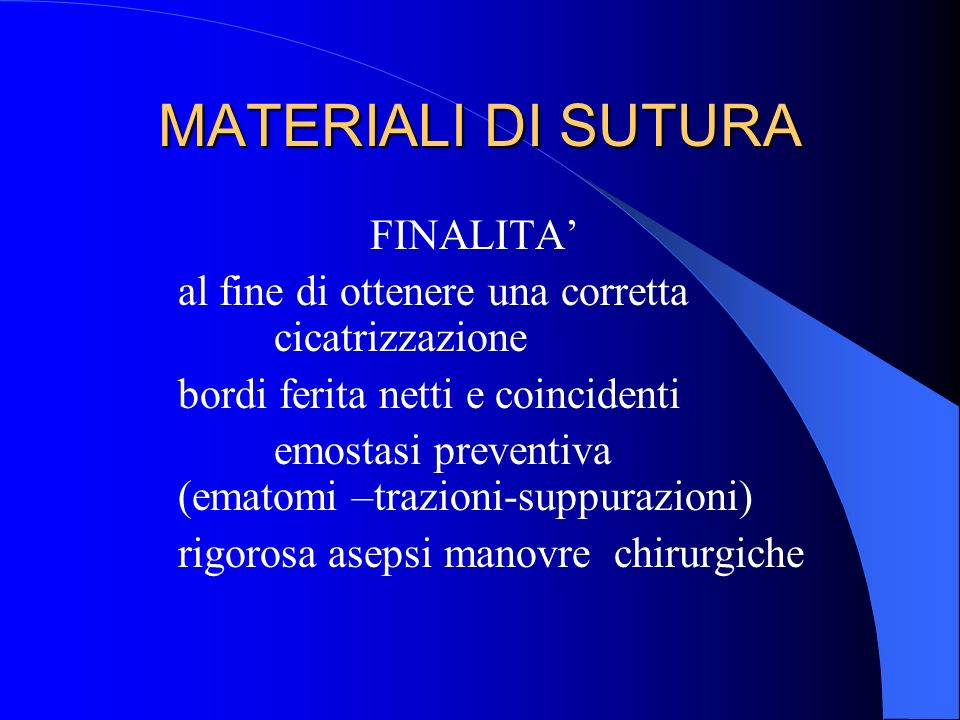 MATERIALI DI SUTURA FINALITA'