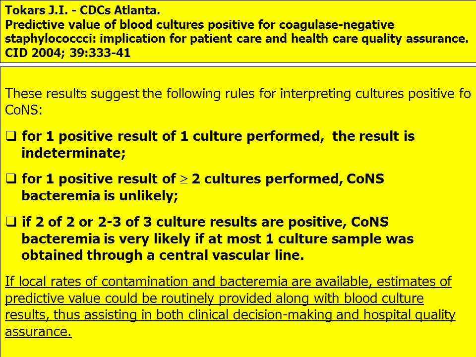for 1 positive result of 1 culture performed, the result is