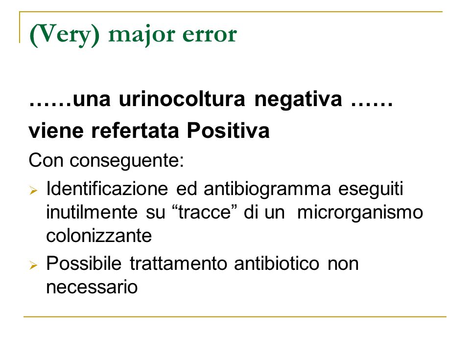 (Very) major error ……una urinocoltura negativa ……