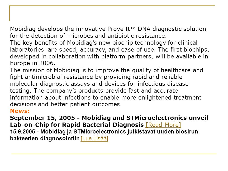 Mobidiag develops the innovative Prove It™ DNA diagnostic solution for the detection of microbes and antibiotic resistance.