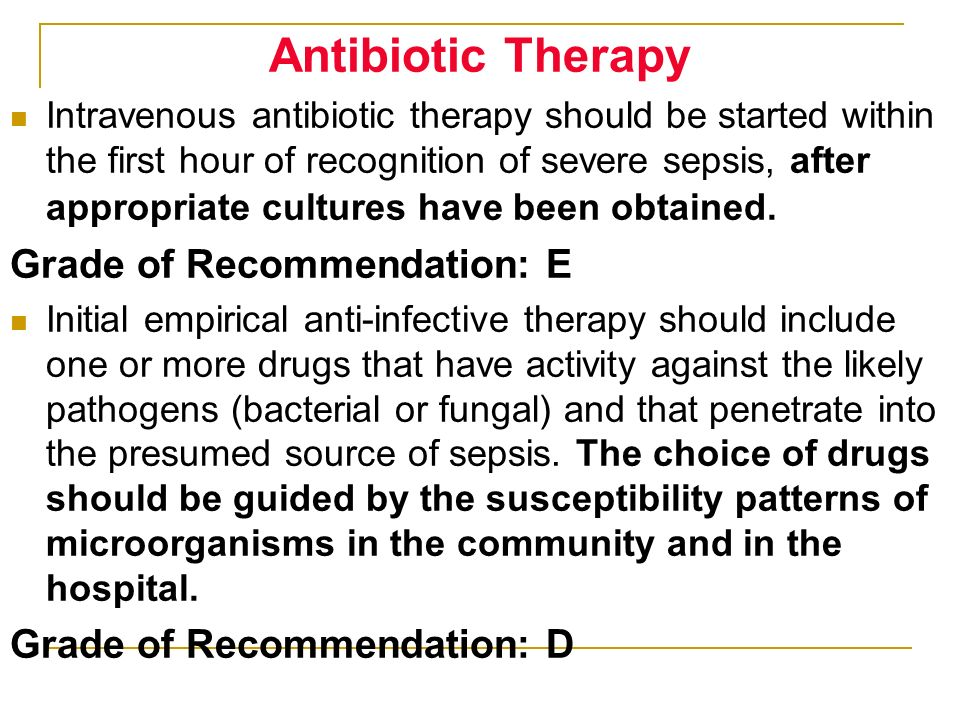 Antibiotic Therapy Grade of Recommendation: E