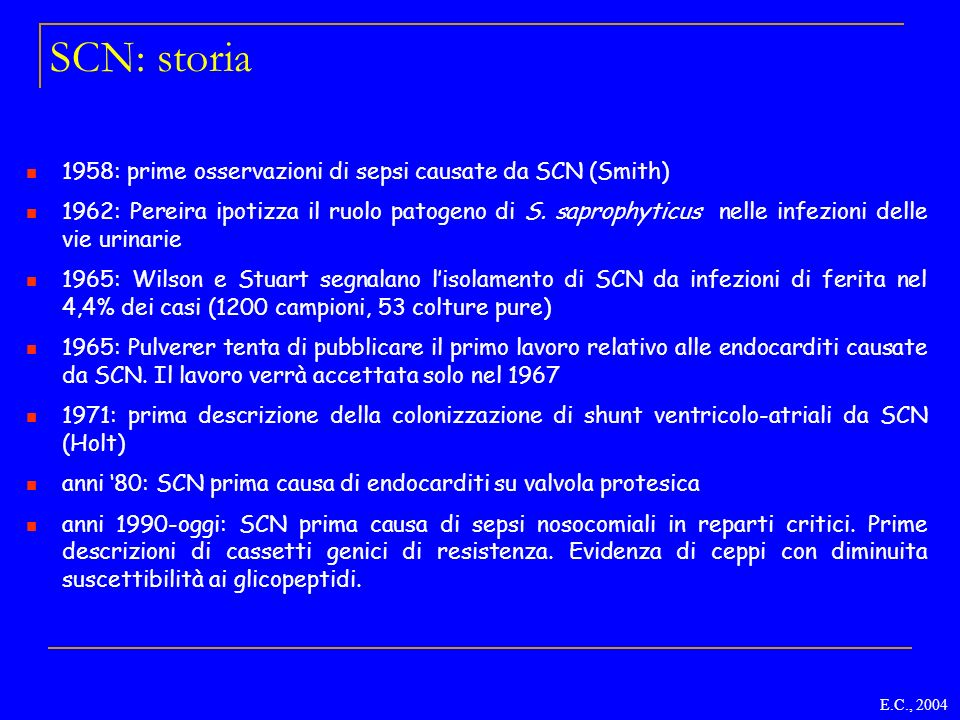 SCN: storia 1958: prime osservazioni di sepsi causate da SCN (Smith)