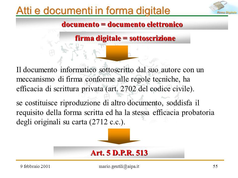 documento = documento elettronico firma digitale = sottoscrizione
